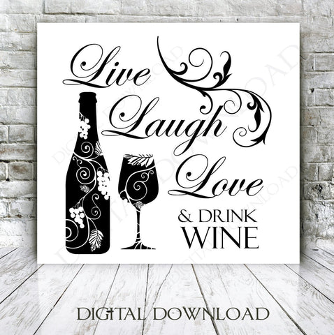 Live Laugh Love Drink Wine Quote Vector Digital Design Download - Ready to use Digital File, Vinyl Design, Printable Quotes, Wine Vector - lasting-expressions-vinyl