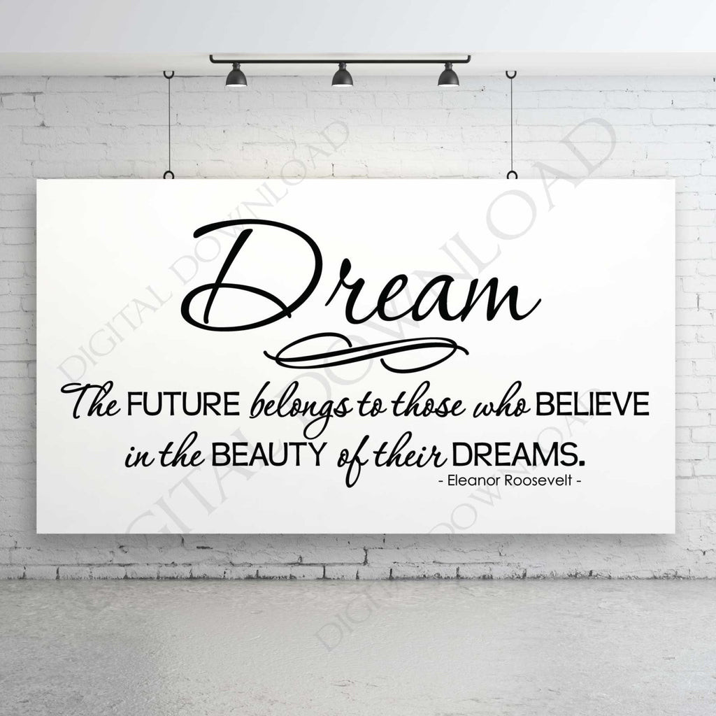 picture regarding Printable Quotes Pdf named Desire - Roosevelt Estimate Vector Electronic Design and style Down load - Prepared in direction of employ the service of Electronic Report, Vinyl Layout Printable Rates, svg ai pdf - Motivation