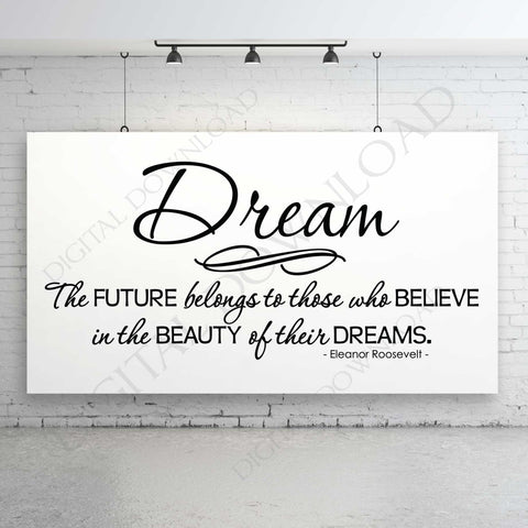 Dream - Roosevelt Quote Vector Digital Design Download - Ready to use Digital File, Vinyl Design Printable Quotes, svg ai pdf - Inspiration - lasting-expressions-vinyl