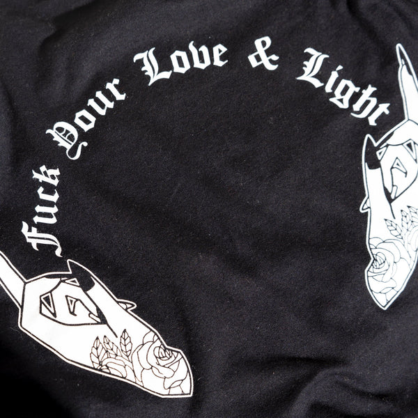 F*ck Your Love & Light Tee - White on Black Tee - Threads of Fate