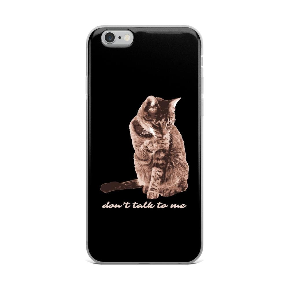 Dont Talk To Me iPhone Case