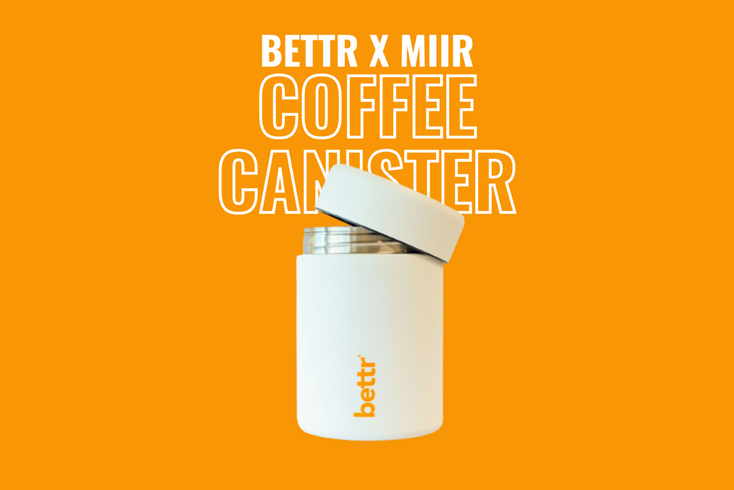 Bettr x MiiR Coffee Canister: Protecting The Freshness of Your Beans