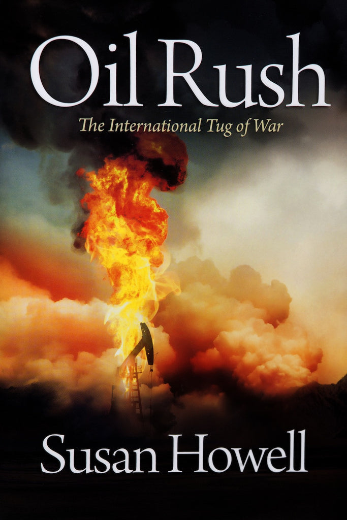 Oil Rush: The International Tug of War: SOFT COVER