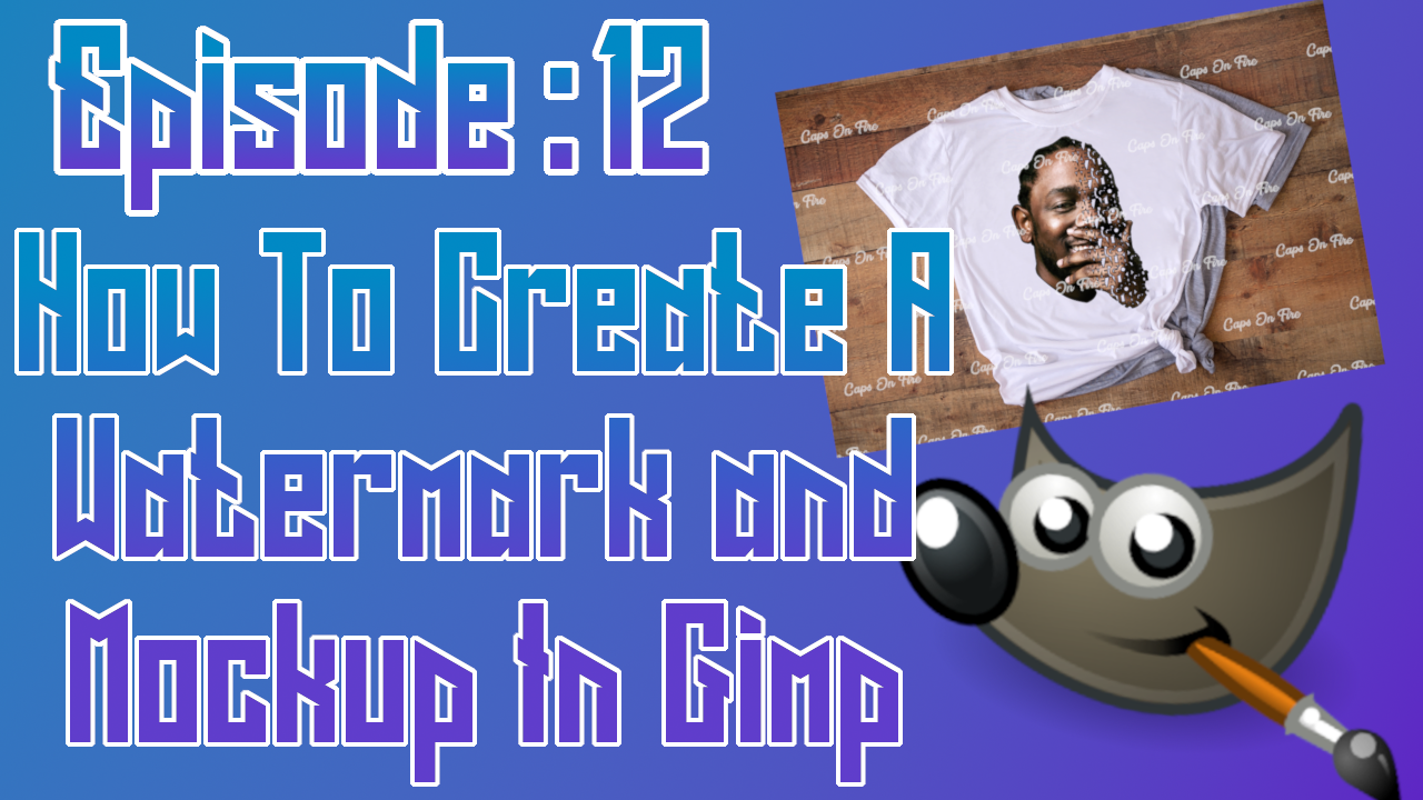 How to Create A Watermark and Mockup in Gimp ep: 12