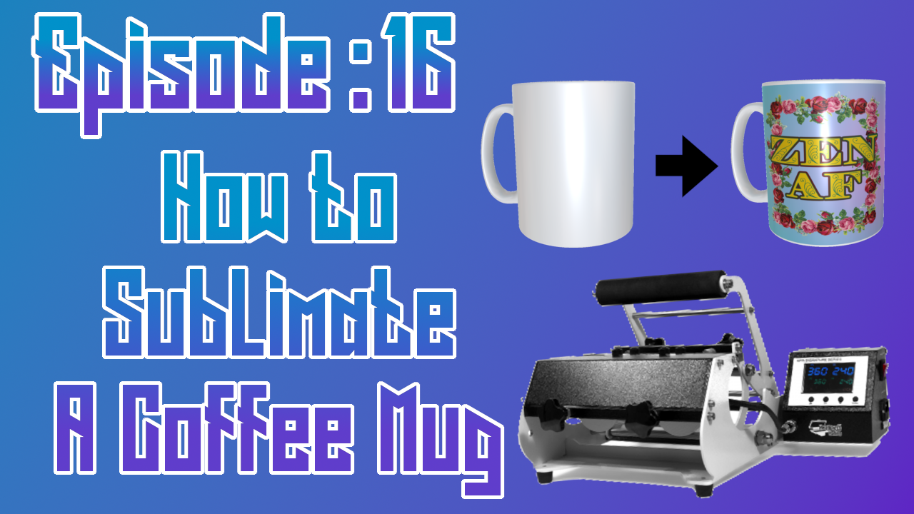 How to Sublimate A Coffee Mug ep: 16