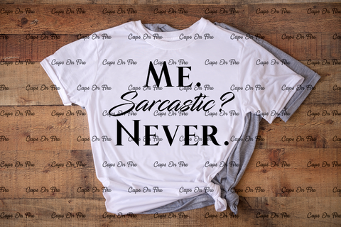 Me. Sarcastic? Never. (DIGITAL DESIGN DOWNLOAD) - Cosmos Ink