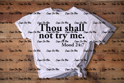 Thou Shall Not Try Me Mood 24:7 (DIGITAL DESIGN DOWNLOAD) - Cosmos Ink