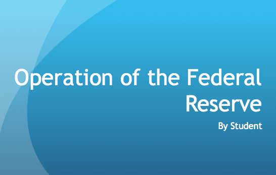 ECO 372 Week 4 Federal Reserve Presentation