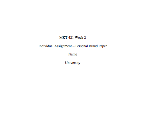 mkt 421 week 2 personal branding paper Mkt 421 week 3 mapping the product life cycle mkt 421 week 2 individual assignment personal branding plan paper (2 papers) mkt421guide information payment.