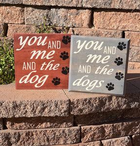 """You And Me And The Dog"" Wooden Sign"