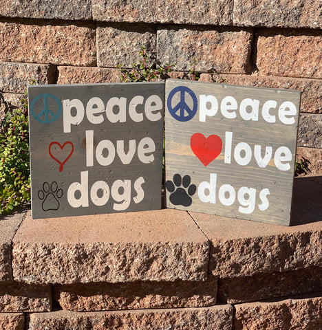 """Peace Love Dogs"" Wooden Sign"