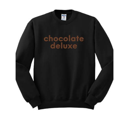 """Chocolate Deluxe"" Sweatshirt"