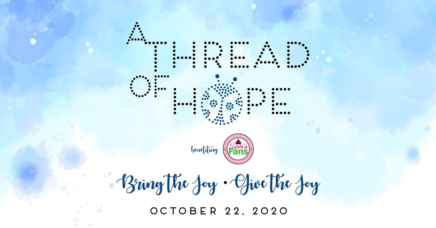 6th Annual A Thread of Hope benefiting Sam's Fans