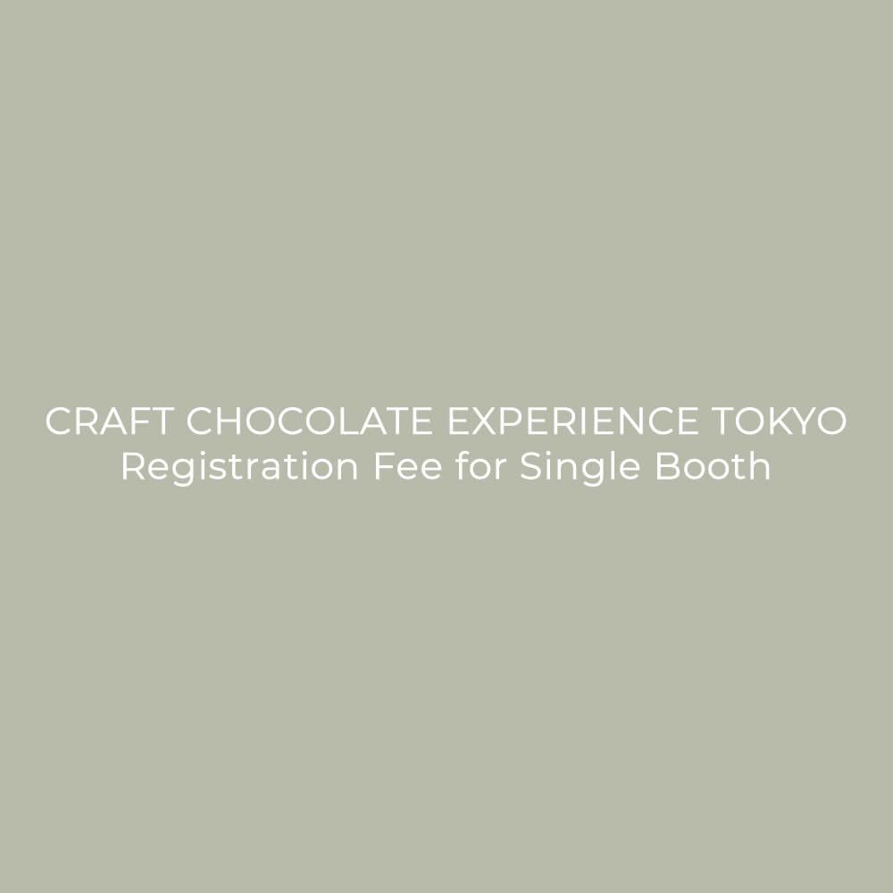 CRAFT CHOCOLATE EXPERIENCE TOKYO Registration Fee for Single Booth