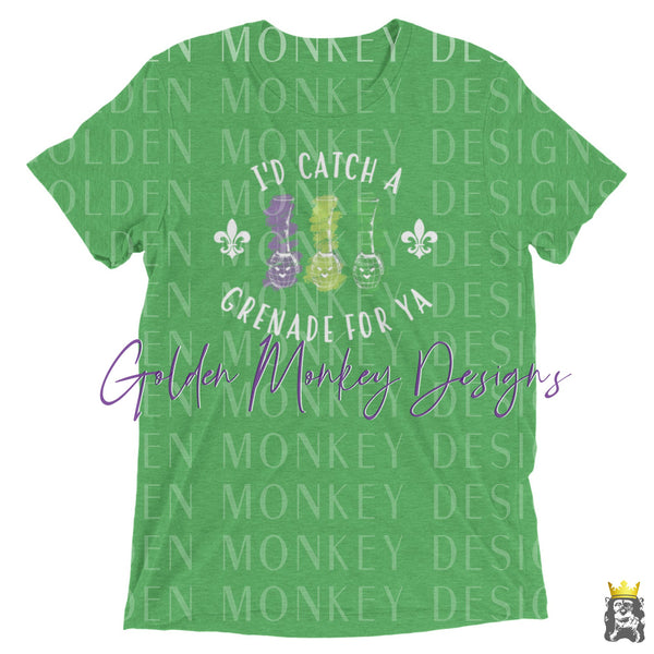 I'd catch a grenade for ya! Mardi Gras Hand Grenade Shirt