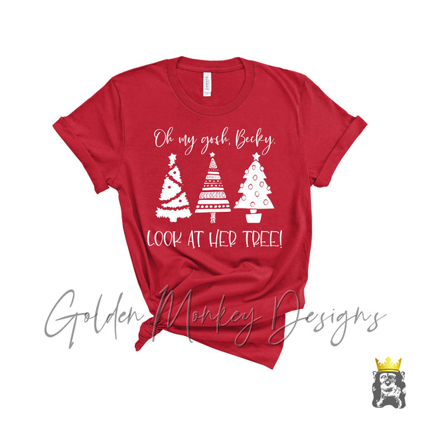 Oh My Gosh, Becky Look at Her Tree! Funny Christmas Shirt
