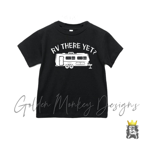 RV There Yet? Toddler Shirt