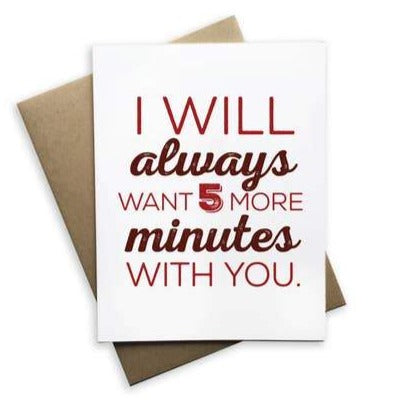 I Always Want 5 More Minutes With You Notecard (White)