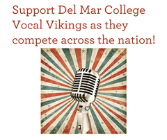 Support Del Mar College Vocal Vikings as they compete across the nation