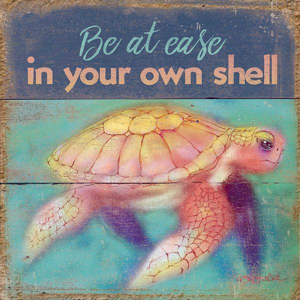 Be At Ease in Your Own Shell