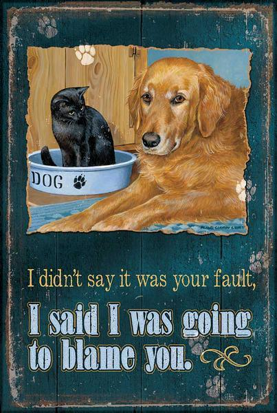 <I>Blame You&mdash;dog & Cat</i> 12 X 18 Wood Sign