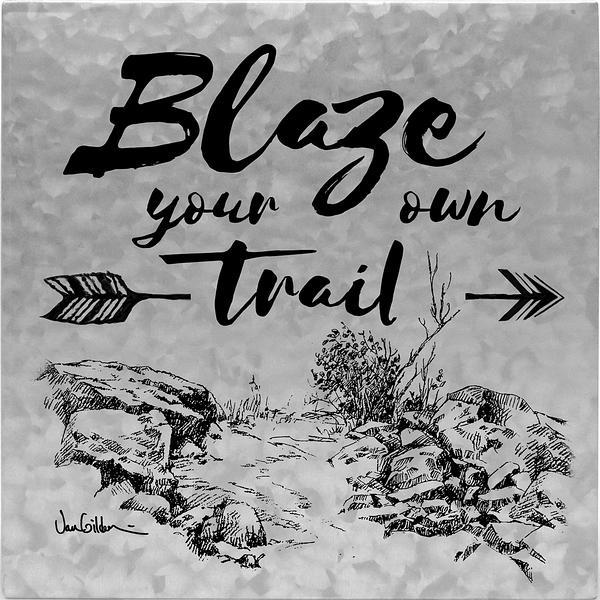 Blaze Your Own Trail.