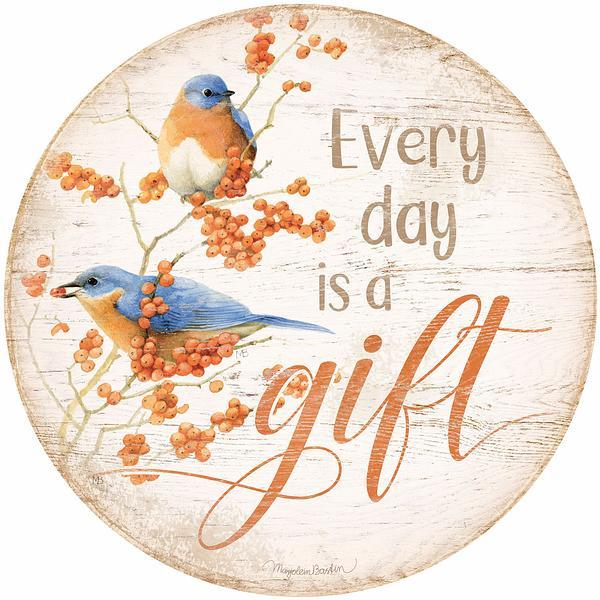 <I>Every Day Is A Gift</i> 21 Round Wood Sign