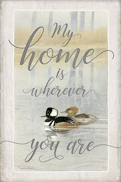 My Home is Wherever You Are.