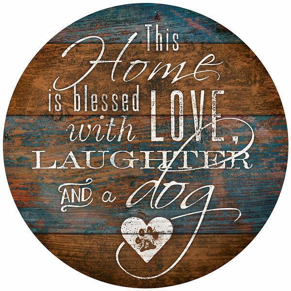 Home—love Laughter And A Dog 12 Round Wood Sign