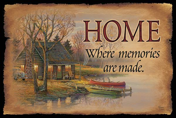 Home—Where Memories Are Made.