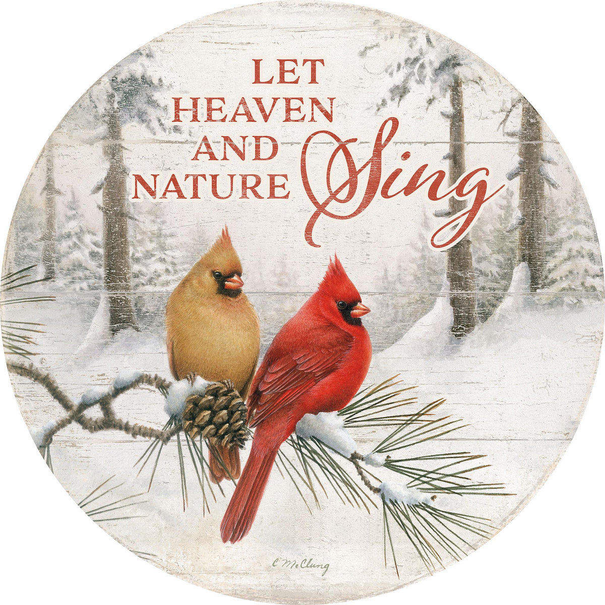 "Let Heaven & Nature Sing 12"" Round Wood Sign"