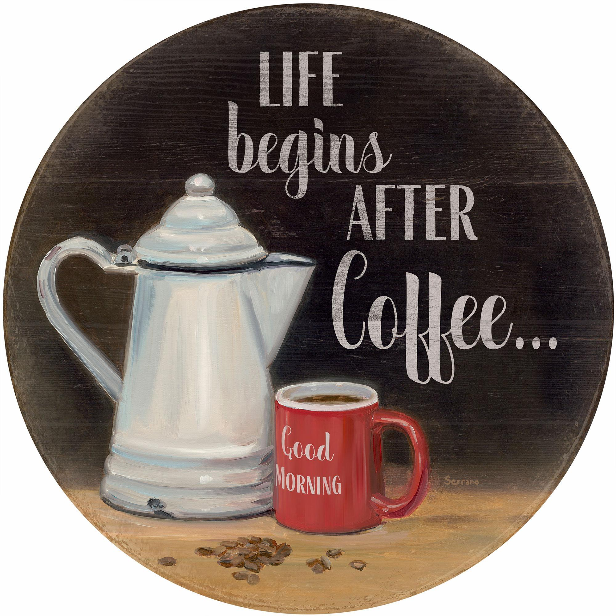 "Life Begins After Coffee 21"" Round Wood Sign"