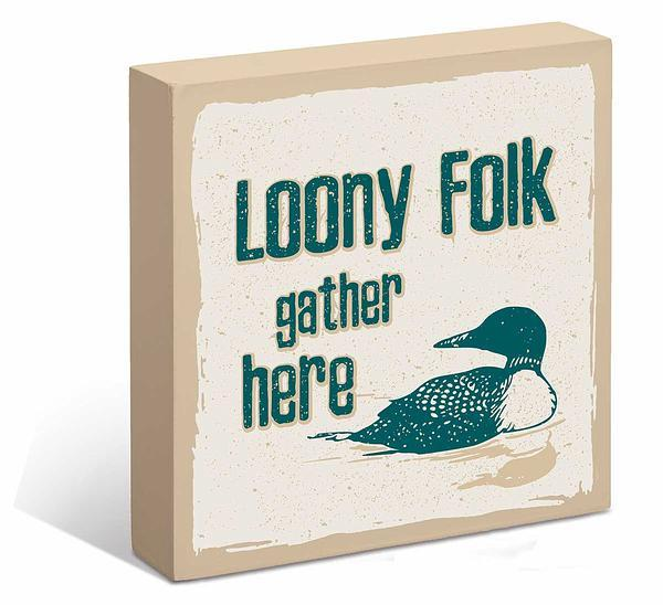 Loony Folk Gather Here—loon 6 X Box Art Sign