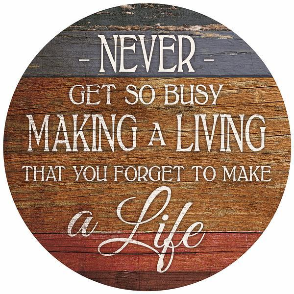 Make A Life 12 Round Wood Sign