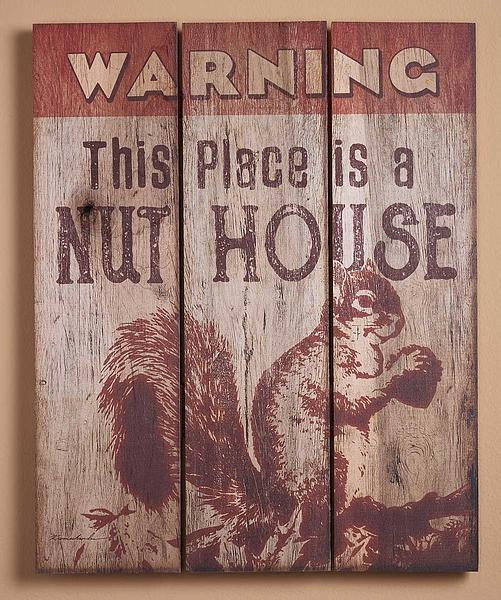 Warning Nut House—Squirrel