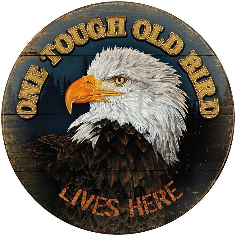 <I>One Tough Old Bird</i> 21 Round Wood Sign