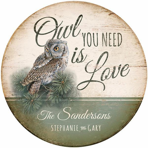 <I>Owl You Need Is Love&mdash;screech Owl</i> Personalized 21 Round Wood Sign