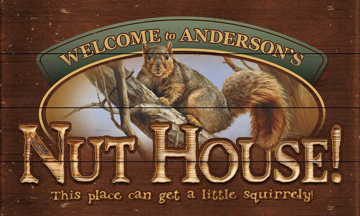 Nut House—Squirrel.