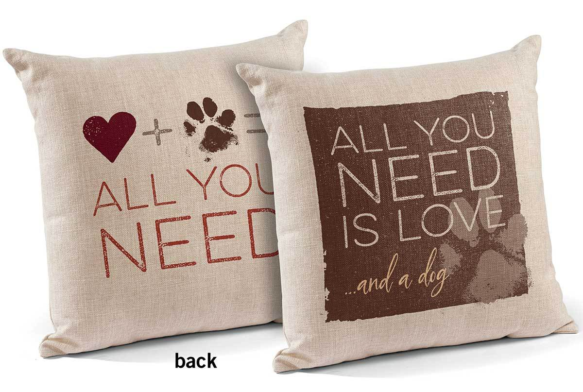 All You Need Is Love And A Dog 18 Decorative Pillow