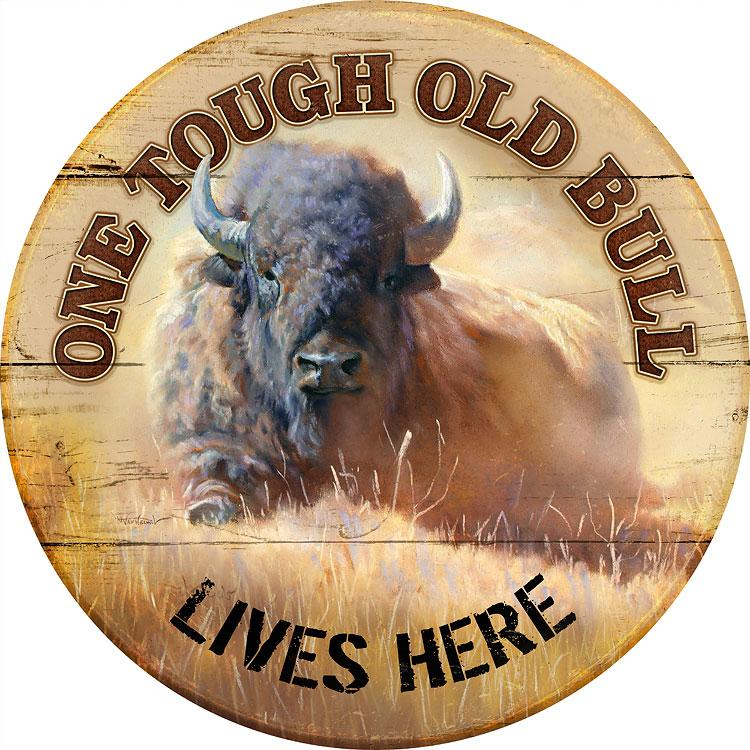 Tough Old Bull Lives Here—bison 21 Round Wood Sign