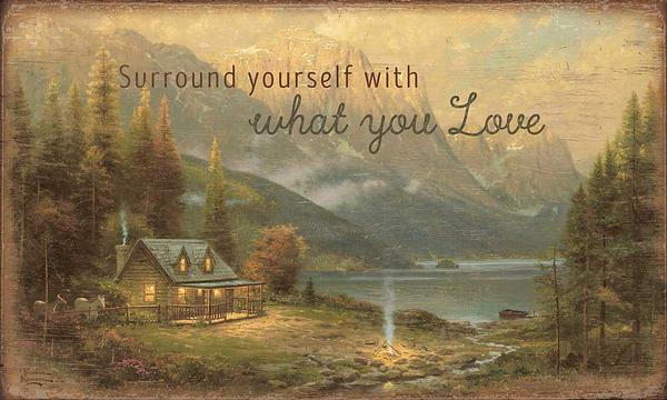 Surround Yourself with What You Love.