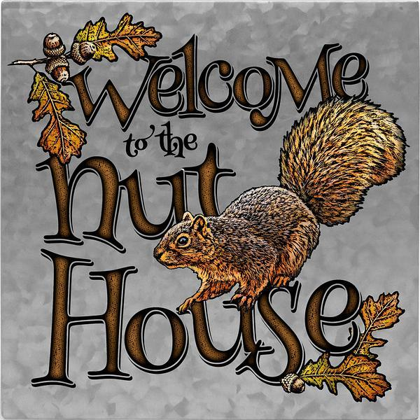 <i>Welcome to the Nut House</i>