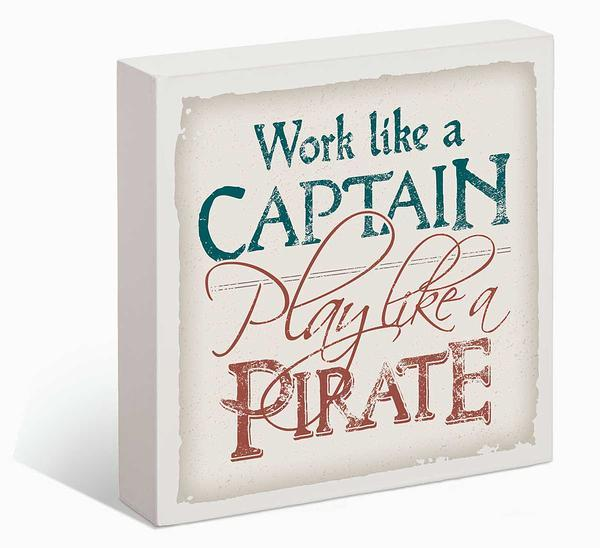 Work Like A Captain 7 X 9 Box Art Sign