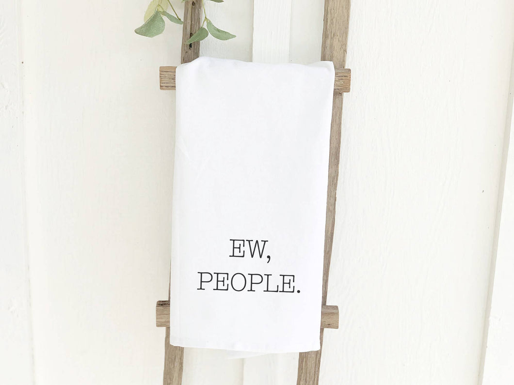 Ew, People - Cotton Tea Towel