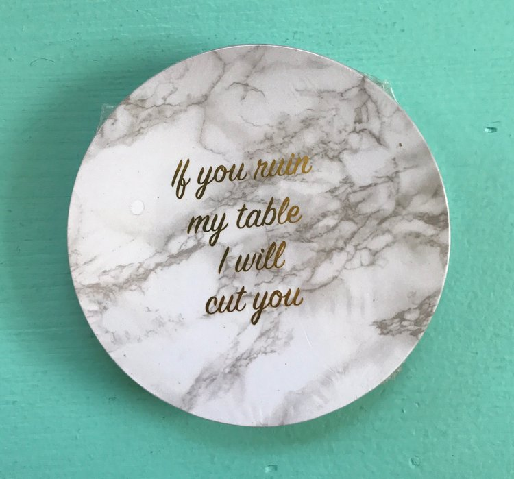 If You Ruin My Table - Set Of 4 Coasters