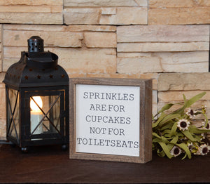 Sprinkles Are For Cupcakes Sign