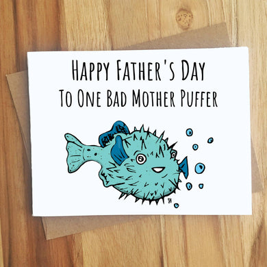 One Bad Mother Puffer - Father's Day Card