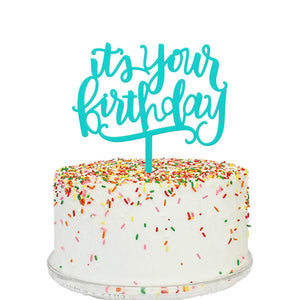 It's Your Bday Cake Topper - Teal