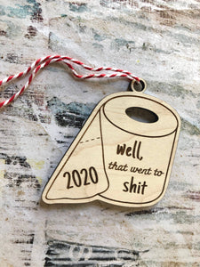2020 Ornament - Well, That Went to Sh*t