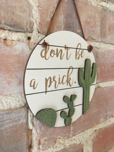 Don't Be A Prick Hanging Sign